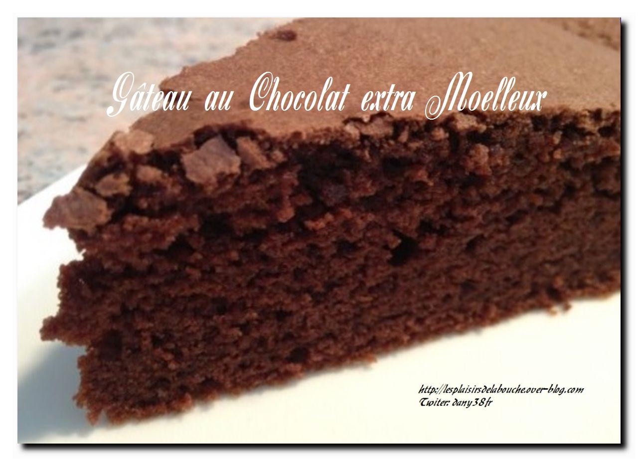 Gateau extra fondant au chocolat